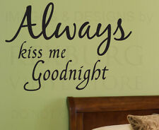 Wall Sticker Decal Quote Vinyl Art Graphic Always Kiss Me Goodnight Bedroom L02