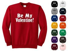 Be My Valentine? Couples Holiday Love Sweet Romantic  Funny Crewneck Sweatshirt