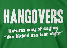 Hangovers Natures Way Of Saying You Kicked Ass Mens Ladies Funny Beer T-shirt