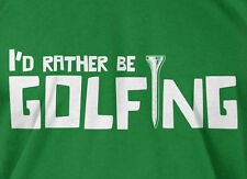 I'd Rather Be Golfing T-shirt Golf Tee Golfer Mens Ladies Tee Funny Geek T-shirt