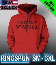 YOU CAN'T SIT WITH US T-Shirt MEAN GIRLS Dope Swag MEME illist ovo HOODIE Hood