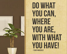 Theodore Roosevelt Do What You Can Where Are With Have Wall Decal Vinyl Art A16