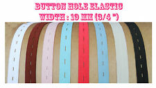 """5 yards 3/4"""" Wide color Button hole  Elastic Adjustable Cloth for dress sewing"""