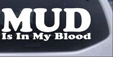 Mud Is In My Blood Off Road Decal Car or Truck Window Laptop Decal Sticker