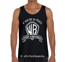 If You See Da Police WARN A BROTHER Cool Story Mens Tank Top Wife Beater Shirts