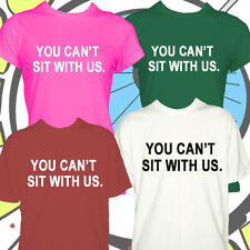 You Cant Sit With Us Tshirt Mean Girl Inspired Mens Ladies Shirt New T Shirt Top