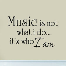 Music is Not What I Do It's Who I Am Wall Decal Room Sticker Inspirational Quote