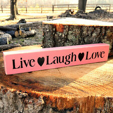 Live * Laugh * Love  Wooden Sign  - Shelf Sitter - 21 Colors to Choose from!
