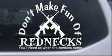 Funny Dont make fun Rednecks Zombies Car or Truck Window Laptop Decal Sticker