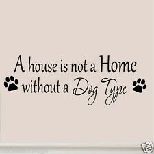 A House Is Not a Home Without a Dog Custom Decal Insert Your Dog Breed Type