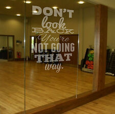 Don't Look Back Etch Effect Decal for Glass or Mirrors Home Gym Health Fitness