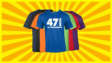 47th Birthday T Shirt Happy Birthday T-Shirt Funny 47 Years Old Tee 7 COLORS