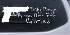 Silly Boys Guns Are For Girls Car or Truck Window Laptop Decal Sticker