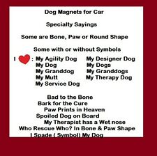 MAGNETS - DOG Specialty Sayings   Car or Refrigerator