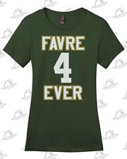 FAVRE 4 EVER LADIES T-SHIRT Green Bay Packers HOF 4 Brett Favre legendary NFL QB