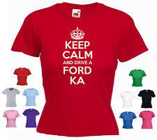 'Keep Calm and Drive a Ford Ka' Ladies / Girls Funny Car Present T-shirt Tee