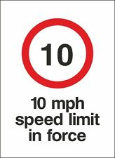 10 Mph Speed Limit In Force Sign 450x600mm Rigid Plastic, Self Adhesive