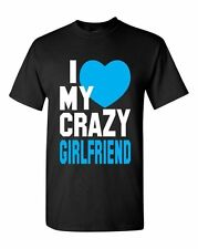 I Love My Crazy Girlfriend Funny Humor Relationship Couple Unisex T-Shirt