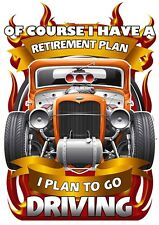 Mens Funny T-Shirt, Of Course I Have Retirement, Ideal Gift or Birthday Present.