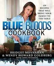 The Blue Bloods Cookbook by Bridget Moynahan and Wendy Howard Goldberg (2015, Ha
