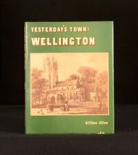 1987 Yesterday's Town Wellington by Gillian Allen with Photographs