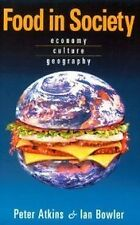 Food in Society: Economy, Culture, Geography (Hodder Arnold Publication)