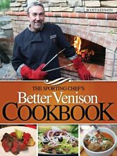 The Sporting Chef's Better Venison Cookbook by Scott Leysath 9781440234576
