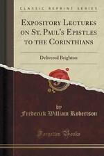 Expository Lectures on St. Paul's Epistles to the Corinthians 9781331643388