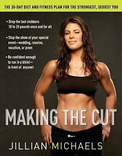 Making the Cut : The 30-Day Diet and Fitness  First Edition