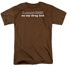 I SCORED HIGH ON MY DRUG TEST Humorous Adult T-Shirt All Sizes