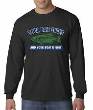 New Way 044 - Long-Sleeve T-Shirt Your Bait Sucks And Boat Is Ugly Fishing