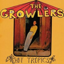 Hot Tropics 0181220100227 by Growlers, CD, BRAND NEW FREE P&H