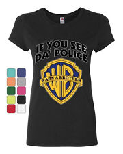 If You See Da Police Warn A Brother Cotton T-Shirt Funny Parody
