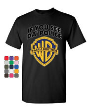 If You See Da Police Warn A Brother T-Shirt Funny Parody Tee Shirt