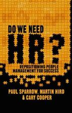 Do We Need HR?: Repositioning People Management for Success 9781137002327
