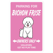 BICHON FRISE Novelty Sign dog pet parking signs gift gag funny dog lover fun