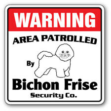 BICHON FRISE Security Sign Area Patrolled pet dog security guard gift entry