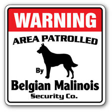 BELGIAN MALINOIS Security Sign Area Patrolled by dog pet warning breeder vet