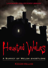 Haunted Wales: A Survey of Welsh Ghost lore by Richard Holland PB