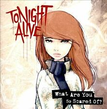 Tonight Alive : What Are You So Scared of CD