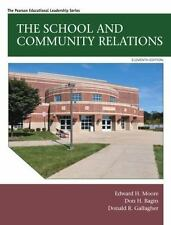 The School and Community Relations by Edward Moore, et...Eleventh ed. Hardcover