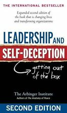 Leadership and Self-Deception : Getting out of the Box by Arbinger Institute Sta