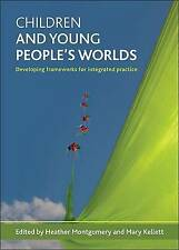 Children and young people's worlds: Developing frameworks for integrated...