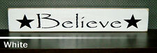 Believe Wooden Sign - Shelf Sitter - 21 colors to choose from!!