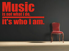 wall art quote mural decal sticker music 1 music is not what i do its who i am