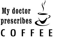 Doctor Coffee Kitchen Funny vinyl wall decal quote sticker decor Inspirational
