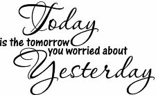 Today is the tomorrow Cute vinyl wall decal quote sticker decor Inspirational
