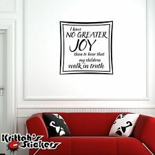 I HAVE NO GREATER JOY THAN TO HEAR THAT MY Vinyl Wall Decal Christian Quote L063