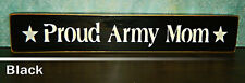Proud Army Mom Wooden Sign - Shelf Sitter - 21 colors to choose from!!