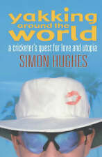 Yakking Around the World: A Cricketer's Quest for Love and Utopia by Simon...